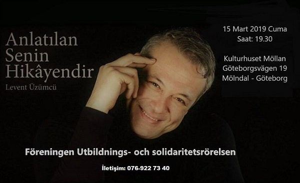 LEVENT ÜZÜMCÜ 15 MART GÖTEBORG, 16 MART MALMÖ VE 17 MART'TA STOCKHOLM'DA OYUNUNU SAHNELİYOR.