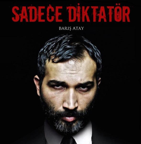 BARIŞ ATAY ''DİKTATÖR'' OYUNU İLE ARAMIZDA