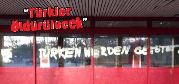 """Almanya'da """"Türkler öldürülecek"""""""
