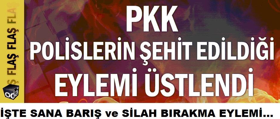 PKK polislerin şehit edildiği eylemi üstlendi